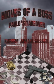 Moves of a Boss: Pablo's Takeover ebook by Kareem Russell