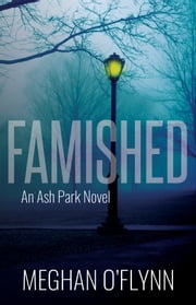 Famished - An Ash Park Novel ebook by Meghan O'Flynn