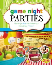 "Game Night Parties - Planning a Bash that Makes Your Friends Say ""Yeah!"" ebook by Jennifer Lynn Jones"