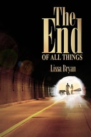 The End of All Things Ebook di Lissa Bryan