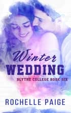 Winter Wedding ebook by Rochelle Paige