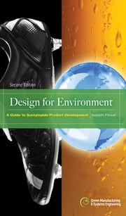 Design for Environment, Second Edition: A Guide to Sustainable Product Development - A Guide to Sustainable Product Development ebook by Joseph Fiksel