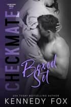 Checkmate Duet Series Boxed Set (Logan & Kayla) ebook by Kennedy Fox