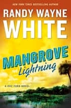 Mangrove Lightning ebook by Randy Wayne White