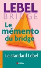 Le mémento du bridge ebook by Michel Lebel