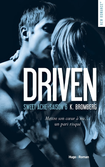Driven Saison 6 Sweet Ache ebook by K Bromberg
