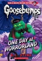 One Day at Horrorland ebook by R.L. Stine