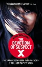The Devotion Of Suspect X ebook by Keigo Higashino