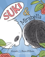 Suki and Mirabella ebook by Carmela D'Amico,Steve D'Amico