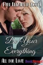 Be Your Everything ebook by Peri Elizabeth Scott