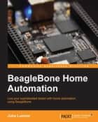 BeagleBone Home Automation ebook by Juha Lumme