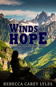 Winds of Hope: Prequel to the Kate Neilson Series - Kate Neilson Series ebook by Rebecca Carey Lyles