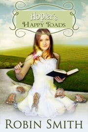 Hopler's Happy Toads ebook by Robin Smith