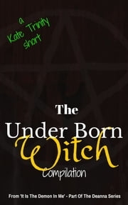 The Under Born Witch Compilation ebook by Kate Trinity