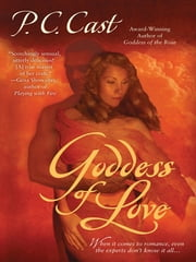 Goddess of Love ebook by P. C. Cast