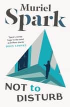 Not to Disturb ebook by Muriel Spark
