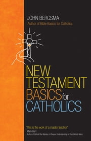 New Testament Basics for Catholics ebook by John Bergsma