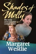 Shades of Molly ebook by Margaret A. Westlie