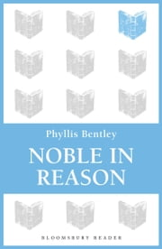 Noble in Reason ebook by Phyllis Bentley