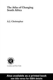 Atlas of Changing South Africa ebook by Christopher, A. J.