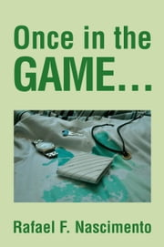 Once in the GAME... ebook by Rafael F. Nascimento