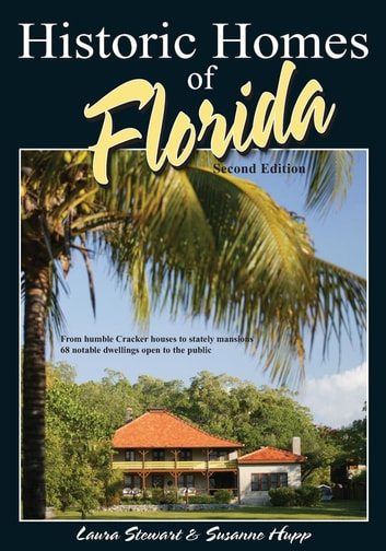 Historic Homes of Florida ebook by Laura Stewart