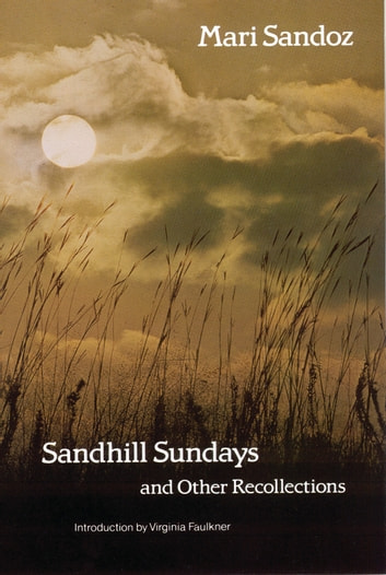 Sandhill Sundays and Other Recollections ebook by Mari Sandoz