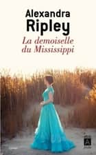 La demoiselle du Mississippi ebook by Alexandra Ripley, Myrtha Bell