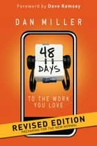 48 Days to the Work You Love Revised Edition ebook by Dan Miller, Dave Ramsey