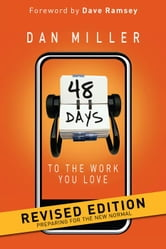 48 Days to the Work You Love Revised Edition ebook by Dan Miller,Dave Ramsey