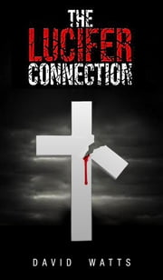 The Lucifer Connection ebook by David Watts