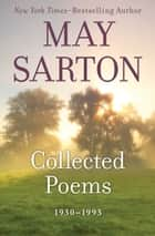 Collected Poems - 1930–1993 ebook by May Sarton