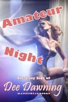 Amateur Night ebook by Dee Dawning