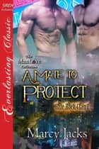 A Mate to Protect ebook by Marcy Jacks