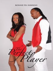 The Perfect Player ebook by RONNIE P.B. HAWKINS