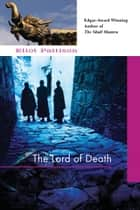 Lord of Death - A Shan Tao Yun Investigation ebook by Eliot Pattison
