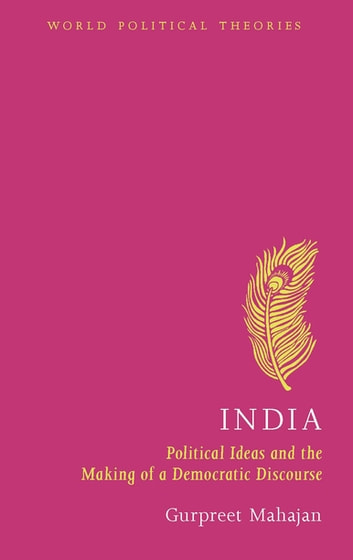 India - Political Ideas and the Making of a Democratic Discourse ebook by Gurpreet Mahajan