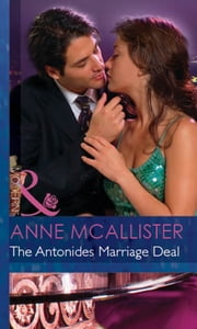 The Antonides Marriage Deal (Mills & Boon Modern) (Wedlocked!, Book 54) 電子書 by Anne McAllister