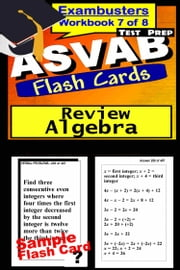 ASVAB Test Prep Algebra Review--Exambusters Flash Cards--Workbook 7 of 8 - ASVAB Exam Study Guide ebook by ASVAB Exambusters