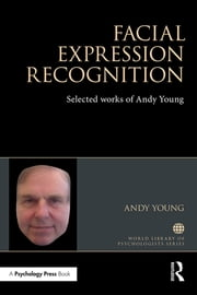 Facial Expression Recognition - Selected works of Andy Young ebook by A W Young