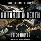 No Honor in Death audiobook by Eric Thomson