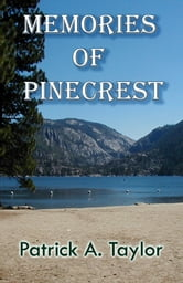 Memories of Pinecrest ebook by Patrick A. Taylor