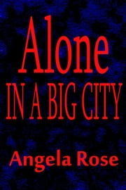 Alone in a Big City ebook by Angela Rose