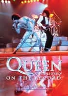 Queen - Uncensored On the Record ebook by Matters Furniss