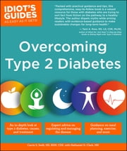 Idiot's Guides: Overcoming Type 2 Diabetes ebook by Carrie S. Swift MS RD CDE