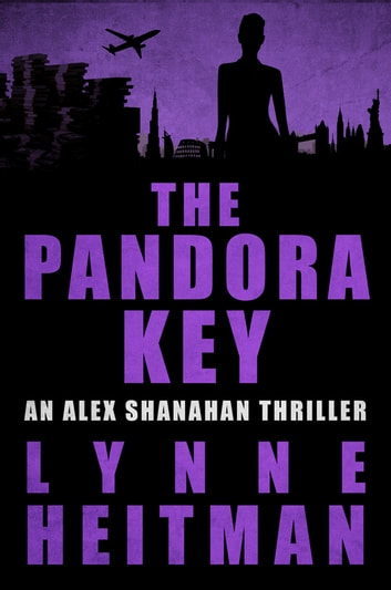 The Pandora Key - An Alex Shanahan Thriller ebook by Lynne Heitman