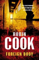 Foreign Body: A Stapleton and Montgomery Novel 8 ebook by Robin Cook