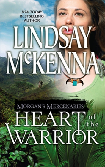 Morgan's Mercenaries: Heart of the Warrior (Mills & Boon Silhouette) ebook by Lindsay McKenna
