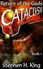 Cataclysm: Return of the Gods ebook by Stephen H. King