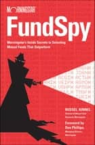 Fund Spy ebook by Russel Kinnel,Don Phillips